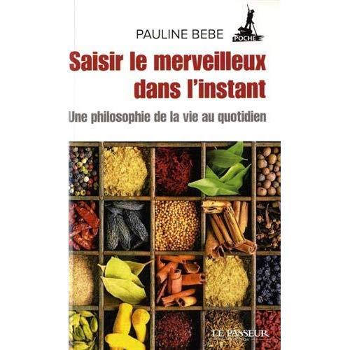 SAISIR LE MERVEILLEUX DANS L'INSTANT
