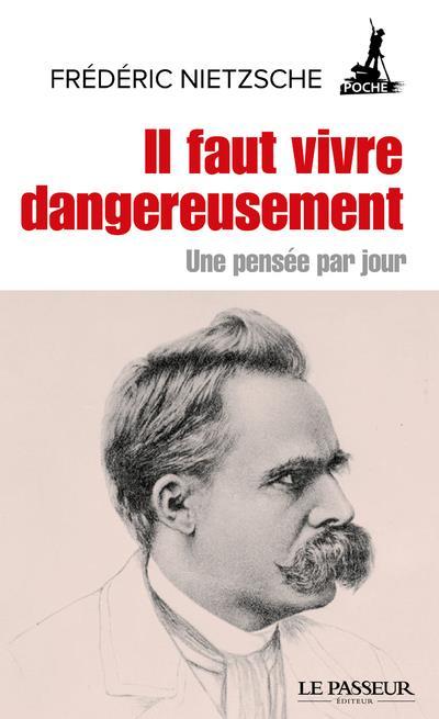 IL FAUT VIVRE DANGEREUSEMENT - UNE PENSEE PAR JOUR