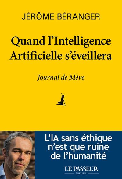 QUAND L'INTELLIGENCE ARTIFICIELLE S'EVEILLERA - JOURNAL DE MEVE