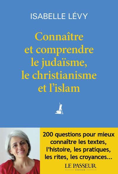 CONNAITRE ET COMPRENDRE LE JUDAISME, LE CHRISTIANISME ET L'ISLAM