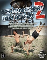 L ENTRAINEMENT D UN DETENU VOL.2