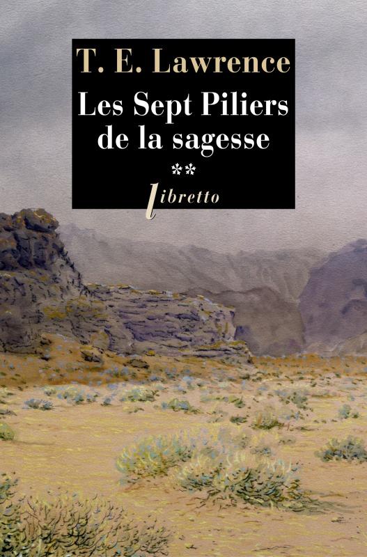 LES SEPT PILIERS DE LA SAGESSE - TOME 2