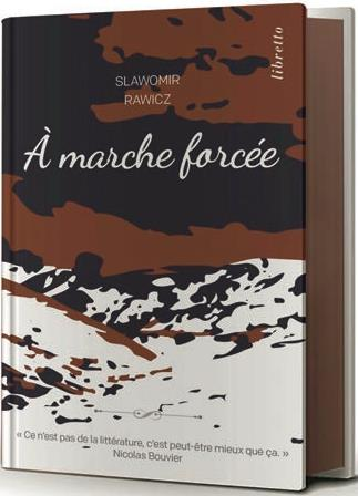 A MARCHE FORCEE - ED. LIMITEE - A PIED, DU CERCLE POLAIRE A L'HIMALAYA, 1941-1942