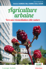 AGRICULTURE URBAINE, VERS UNE RECONCILIATION VILLE-NATURE