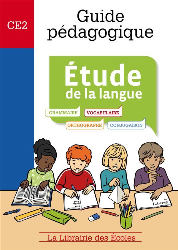 GUIDE PEDAGOGIQUE - ETUDE DE LA LANGUE CE2