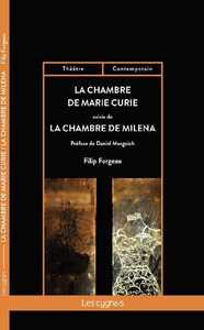 LA CHAMBRE DE MARIE CURIE - SUIVIE DE LA CHAMBRE DE MILENA