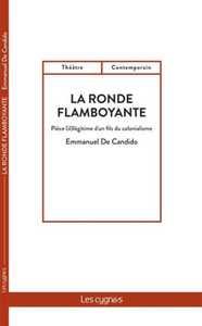 LA RONDE FLAMBOYANTE - PIECE (IL)LEGITIME D'UN FILS DU COLONIALISME
