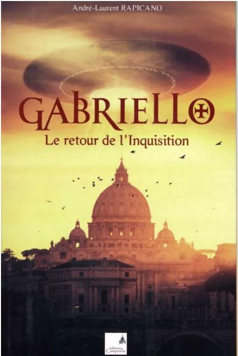 GABRIELLO, RETOUR DE L'INQUISITION