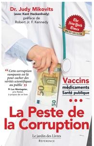 LA PESTE DE LA CORRUPTION - CETTE CORRUPTION RAMPANTE EST LA POUR CACHER DES VERITES SCIENTIFIQUES A