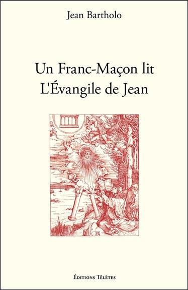 UN FRANC-MACON LIT L'EVANGILE DE JEAN