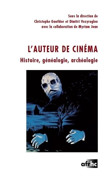 L' AUTEUR DE CINEMA. HISTOIRE, GENEALOGIE, ARCHEOLOGIE.