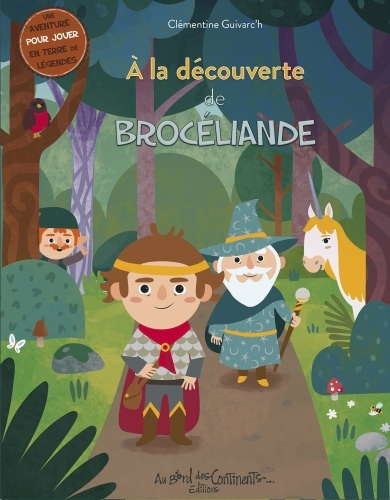 A LA DECOUVERTE DE BROCELIANDE