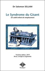LE SYNDROME DU GISANT - UN SUBTIL ENFANT DE REMPLACEMENT