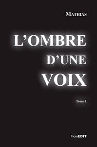 L'OMBRE D'UNE VOIX - TOME 1