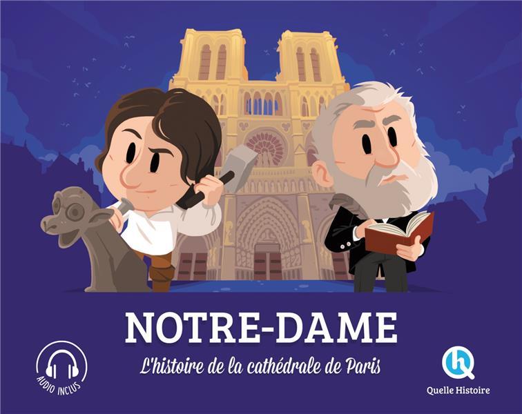 Notre-dame - l'histoire de la cathedrale de paris