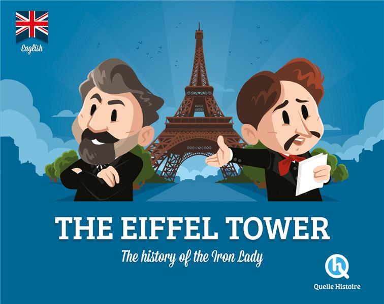 The eiffel tower (version anglaise) - the story of the iron lady