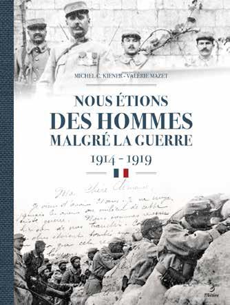 NOUS ETIONS DES HOMMES MALGRE LA GUERRE 1914-1918