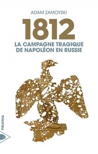 1812 - LA CAMPAGNE TRAGIQUE DE NAPOLEON EN RUSSIE