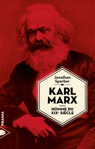 KARL MARX, HOMME DU XIXE SIECLE