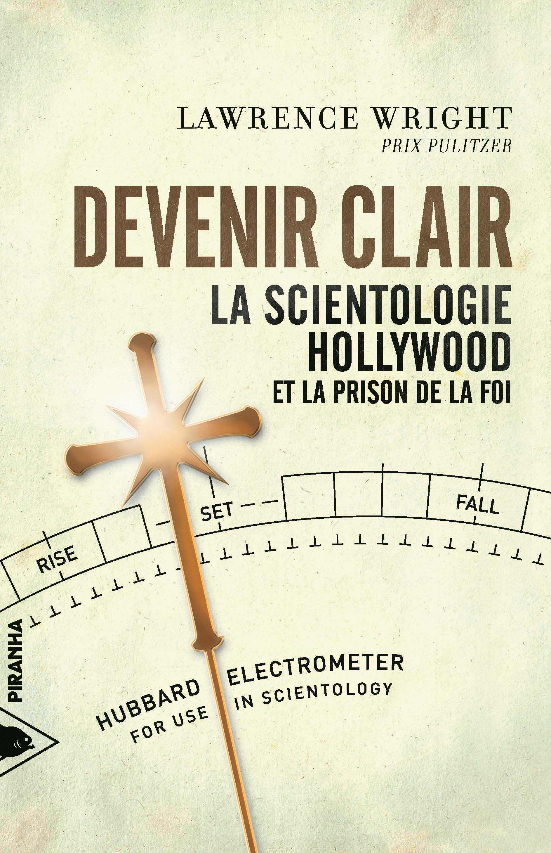 DEVENIR CLAIR - LA SCIENTOLOGIE, HOLLYWOOD...
