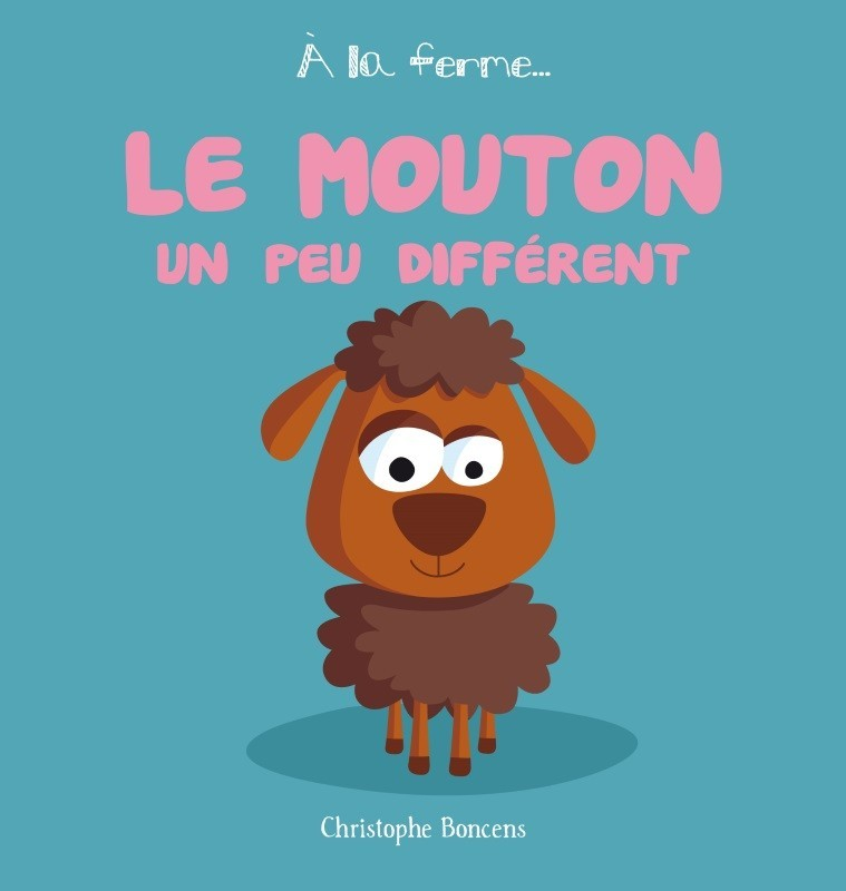 A LA FERME T 1 : LE MOUTON UN PEU DIFFERENT