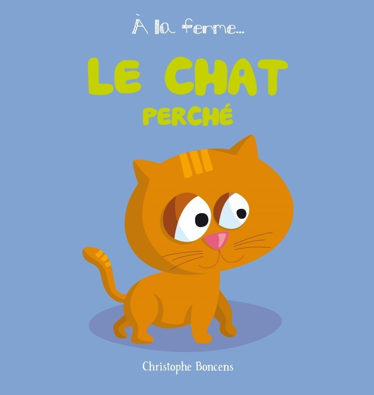 A LA FERME T 4 : LE CHAT PERCHE