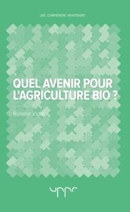 QUEL AVENIR POUR L'AGRICULTURE BIO ?