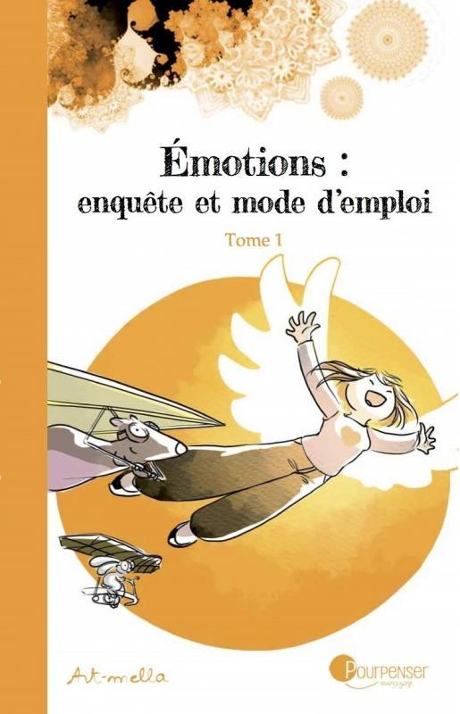 EMOTIONS : ENQUETE ET MODE D'EMPLOI - TOME 1 NE