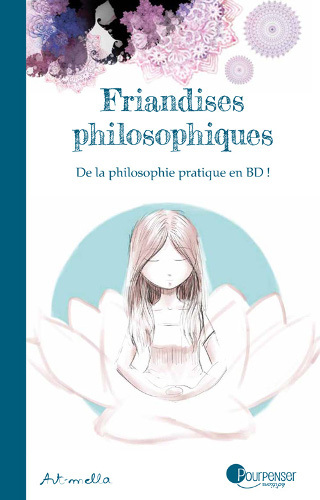 FRIANDISES PHILOSOPHIQUES TOME 1