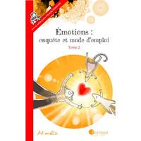 EMOTIONS : ENQUETE ET MODE D'EMPLOI - TOME 2 NE