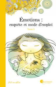EMOTIONS ENQUETE ET MODE D'EMPLOI - TOME 3