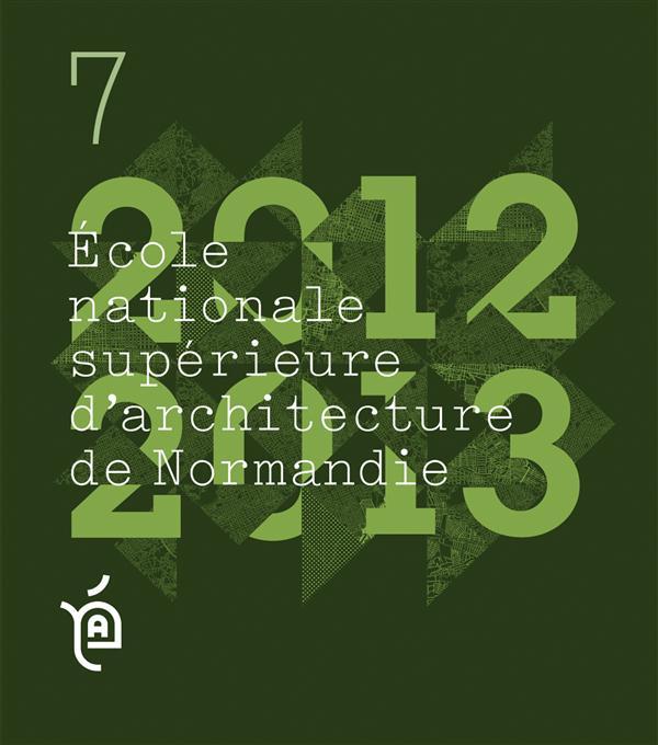 LES CAHIERS DE L'ECOLE NATIONALE SUPERIEURE D'ARCHITECTURE DE NORMANDIE N 7