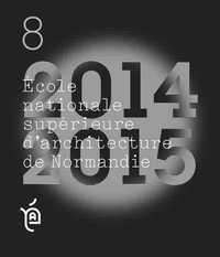 ENSAN 8 - PROJET DE FIN EDTUDES 2014-2015 ECOLE SUPERIEUR D'ARCHITECTURE DE NORMANDIE