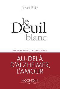LE DEUIL BLANC - JOURNAL D'UN ACCOMPAGNANT