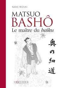 MATSUO BASHO - LE MAITRE DU HAIKU
