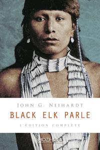 BLACK ELK PARLE - L'EDITION COMPLETE