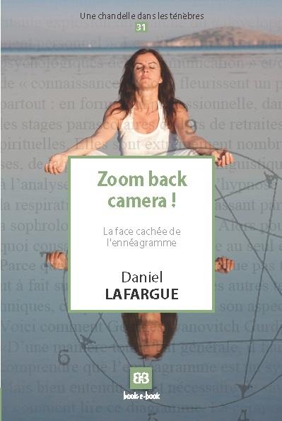 ZOOM BACK CAMERA ! - LA FACE CACHEE DE L'ENNEAGRAMME