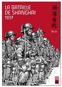 1937 BATAILLE DE SHANGAI - 1937 BATAILLE DE SHANGHAI - TOME 0