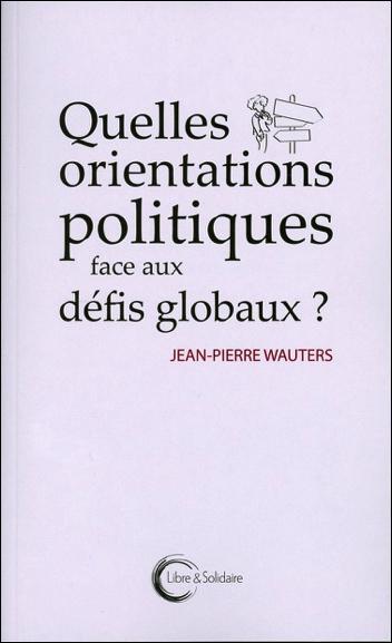 QUELLES ORIENTATIONS POLITIQUES FACE AUX DEFIS GLOBAUX ?