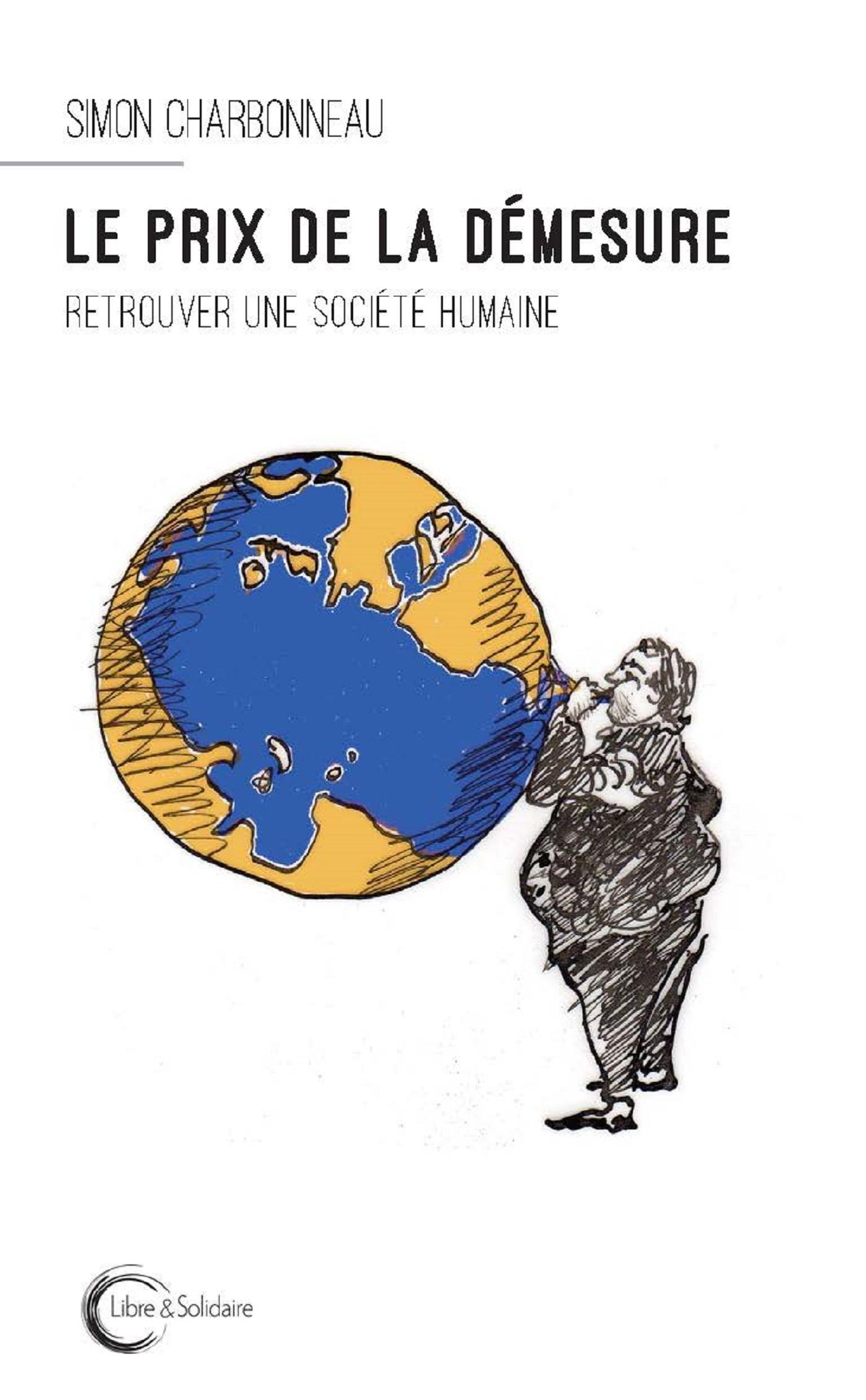 LE PRIX DE LA DEMESURE - RETROUVER UNE SOCIETE HUMAINE