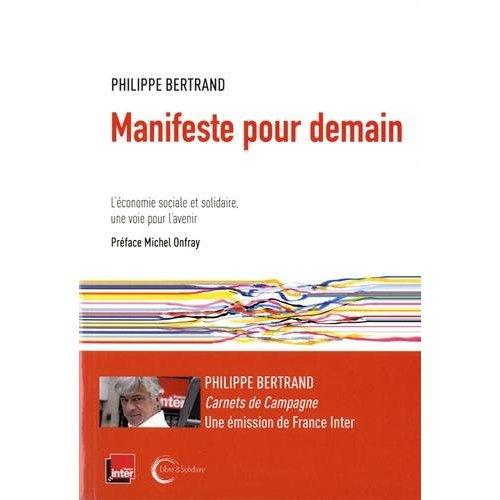 MANIFESTE POUR DEMAIN - L'ECONOMIE SOCIALE ET SOLIDAIRE, LA VOIE D'AVENIR ?