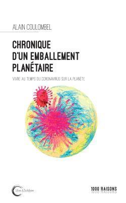 CHRONIQUE D'UN EMBALLEMENT PLANETAIRE - PANDEMIE ET HYPERSURVEILLANCE