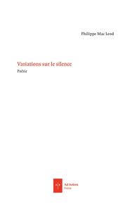 VARIATIONS SUR LE SILENCE