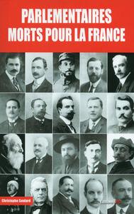 PARLEMENTAIRES MORTS POUR LA FRANCE - 1914-1918