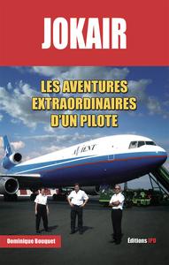 JOKAIR - LES AVENTURES EXTRAORDINAIRES D'UN PILOTE