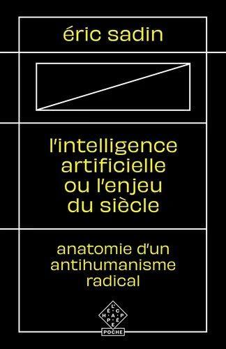 L  intelligence artificielle ou l enjeu du siecle - anatomie d un antihumanisme radical