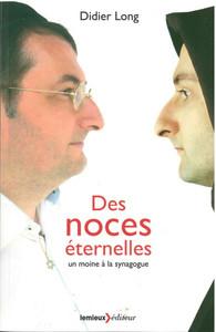 DES NOCES ETERNELLES - UN MOINE A LA SYNAGOGUE