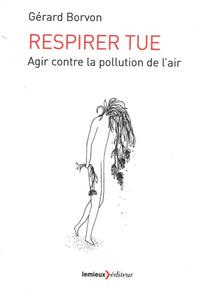 RESPIRER TUE - AGIR CONTRE LA POLLUTION DE L'AIR