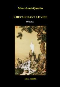CHEVAUCHANT LE VIDE - 333 HAIKUS