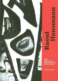 RAOUL HAUSSMAN-DADASOPHE - DE BERLIN A LIMOGES